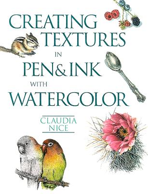 Creating Textures In Pen & Ink With Watercolor By Nice, Claudia